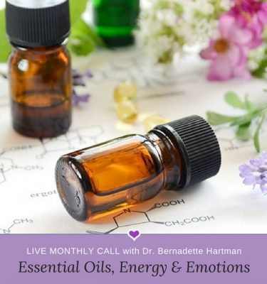 Essential Oils, Energy & Emotions Live Monthly Call with Dr. Bernadette Hartman
